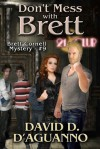 Don't Mess with Brett (Brett Cornell Mysteries, #9) - David D. D'Aguanno