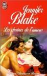 Les chaînes de l'amour - Jennifer Blake