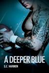 A Deeper Blue - S.E. Harmon