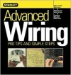 Advanced Wiring: Pro Tips and Simple Steps (Stanley Complete) - Stanley Books, Ken Sidey