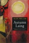 Autumn Laing - Alex Miller, Françoise Pertat