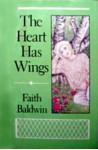 The Heart Has Wings - Faith Baldwin