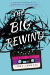 The Big Rewind: A Novel - Libby Cudmore