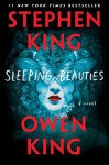 Sleeping Beauties - Stephen King, Owen King, Marin Ireland
