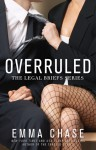 Overruled (The Legal Briefs Series) - Emma Chase