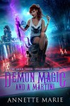 Demon Magic and a Martini - Annette Marie