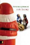 Christmas Presence - Rob Lacey