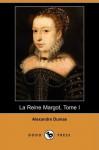 La Reine Margot, Tome I - Alexandre Dumas