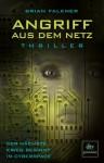 Angriff aus dem Netz: Der nächste Krieg beginnt im Cyberspace (German Edition) - Brian Falkner, Karlheinz Dürr