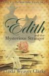 Edith and the Mysterious Stranger - Linda Weaver Clarke