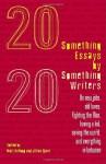 Twentysomething Essays by Twentysomething Writers - Matt Kellogg, Kyle Minor, Jillian Quint