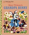Walt Disney's Grandpa Bunny - Dick Kelsey, Jane Werner Watson, Bill Justice