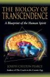 Biology Of Transcendence - Joseph Chilton Pearce