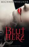Blutherz - Michael Wallner, Anna Thalbach