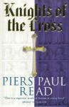 Knights of the Cross - Piers Paul Read