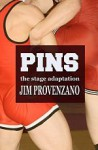 PINS the Stage Adaptation - Jim Provenzano
