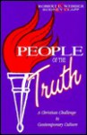 People of the Truth: A Christian Challenge to Contemporary Culture - Sister Helena Marie, Rodney Clapp