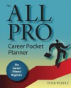 The All Pro Career Pocket Planner: The Career Fitness Regimen - Peter Weddle