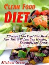 Clean Food Diet: Effective Clean Food Diet Meal Plan That Will Keep You Healthy, Energized, and Fresh (Clean Food Diet Books, clean food diet avoid processed foods, clean food recipes) - Michael Green