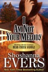 I am Not Your Melody - Shoshanna Evers