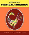 Afrocentric Critical Thinking - Joseph A. Bailey
