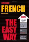 French The Easy Way (Barron's E-Z) - Christopher Kendris Ph.D., Theodore Kendris Ph.D.