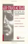 God Struck Me Dead: Voices of Ex-Slaves - Clifton H. Johnson, Paul Radin, Albert J. Raboteau