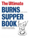 The Ultimate Burns Supper Book: A Practical (But Irreverant) Guide to Scotland's Greatest Celebration - Clark McGinn