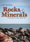 Lake Superior Rocks & Minerals: A Field Guide to the Lake Superior Area - Bob Lynch, Dan Lynch