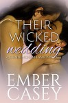 Their Wicked Wedding: A Cunningham Family Novel - Ember Casey