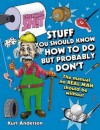 Stuff You Should Know How to Do But Probably Don't. Kurt Anderson - Kurt Anderson