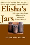 Elisha's Jars: Enjoying Abundance & Prosperity When Life Seems Limited - Paul A. Keenan