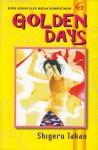 Golden Days Vol. 6 - Shigeru Takao