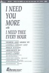 I Need You More with I Need Thee Every Hour: SATB - Marty Parks, Lindell Cooley, Bruce Haynes