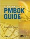 A User's Manual to the PMBOK Guide - Cynthia Stackpole Snyder