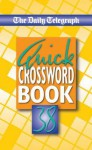 The Daily Telegraph Quick Crosswords Book 38 - Telegraph Group Limited