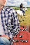 Rescue Me - Jody Vitek