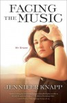 Facing the Music: My Story - Jennifer Knapp