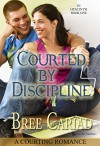 Courted by Discipline: A Courting Romance (In Hyacinth Book 1) - Bree Cariad