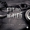 Fit to be Tied - Tristan James Mabry, Mary Calmes