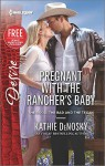Pregnant with the Rancher's Baby: Reclaimed by the Rancher (The Good, the Bad and the Texan) - Kathie DeNosky, Janice Maynard