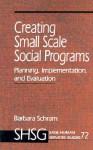 Creating Small Scale Social Programs - Barbara Schram