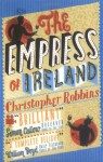 The Empress of Ireland: Chronicle of an Unusual Friendship - Christopher Robbins