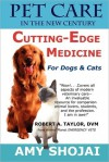 Pet Care in the New Century: Cutting-Edge Medicine for Dogs & Cats - Amy Shojai