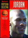 Everything You Need to Know about Collecting Michael Jordan Collectibles - Beckett Publications