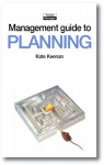 The Management Guide to Planning: Taking Control and Making Things Happen (Management Guides) - Kate Keenan