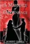 A Marriage of Convenience - Robert O'Shea