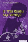 Is This Really My Family?: Relating to Your Relatives - Ashley Rae Harris