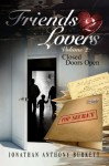 Friends 2 Lovers Volume 2: Closed Doors Open - Jonathan Anthony Burkett