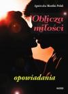 Oblicza miłości - Agnieszka Monika Polak